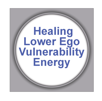 Healing Lower Ego Vulnerability Energy