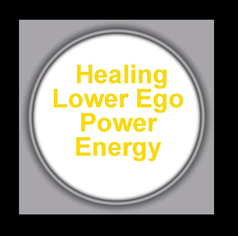 Healing Lower Ego Power Energy