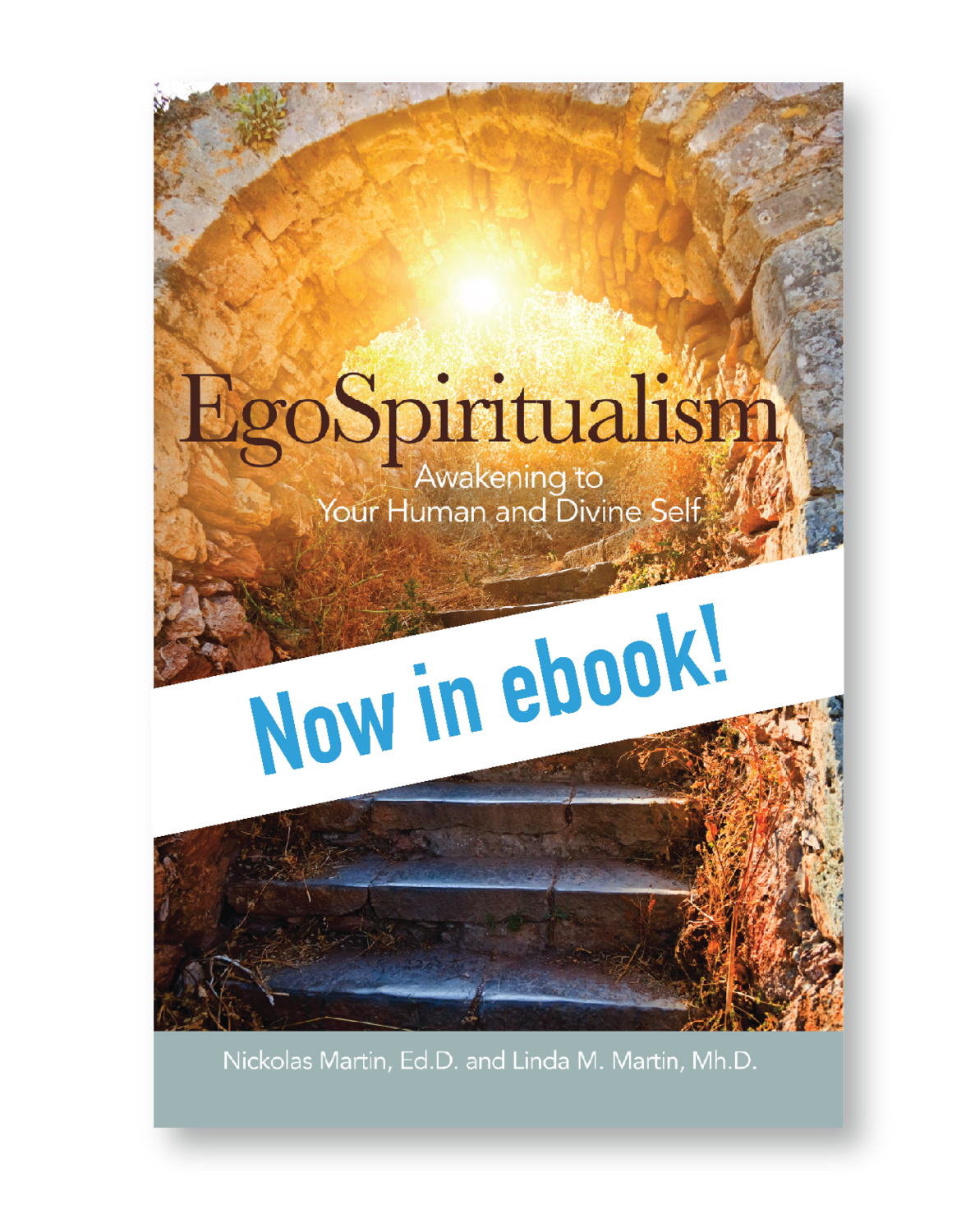 EgoSpiritualism: Awakening to Your Human and Divine Self
