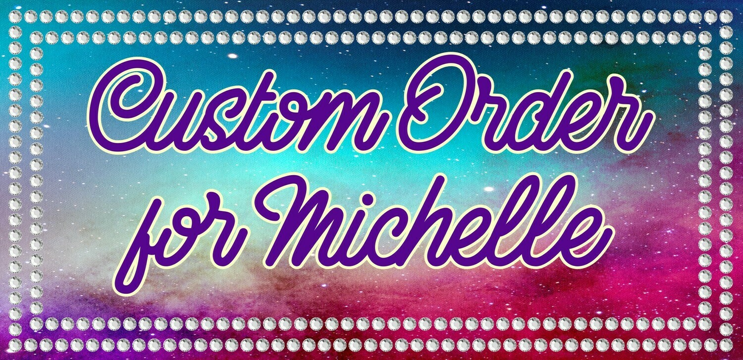 Custom Order for Michelle - Decal