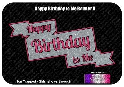 Happy Birthday to Me Banner Vinyl