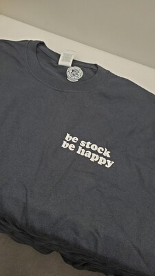 Be Stock Be Happy Tee Shirt - Large