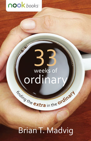33 Weeks of Ordinary (eBook for NOOK)
