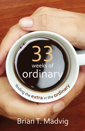33 Weeks of Ordinary (Hardcover)