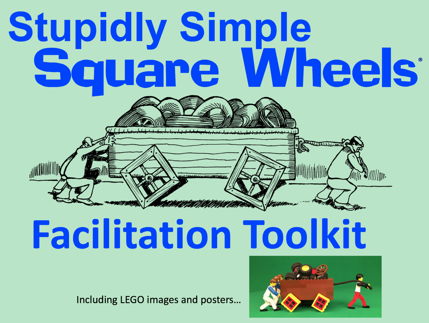 STUPIDLY SIMPLE SQUARE WHEELS FACILITATION TOOLKIT