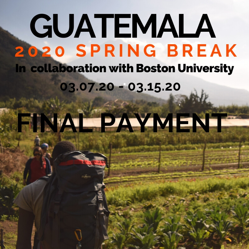 Spring Break Guatemala - Boston University, 03/07/20 - 03/15/20 - SECONDARY AND FINAL PAYMENT