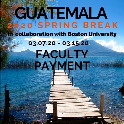 Spring Break Guatemala - Boston University, 03/07/20 - 03/15/20 - Faculty Balance