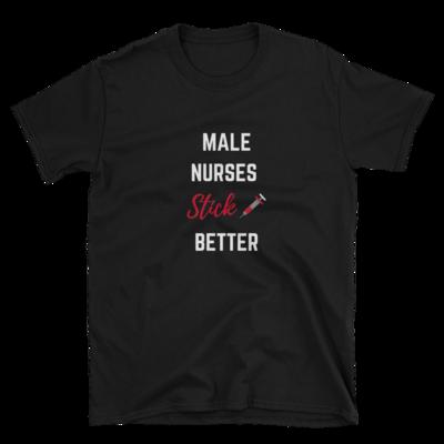 """Men's """"Male Nurses Stick Better"""" T-shirt"""