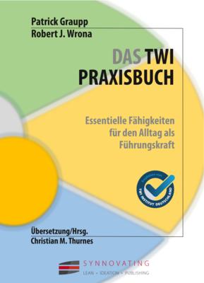 Graupp/Wrona/Thurnes: Das TWI-Praxisbuch