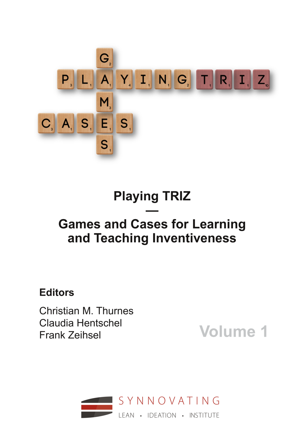 Thurnes/Hentschel/Zeihsel: Playing TRIZ Vol. 1 - Games and Cases for Learning and Teaching Inventiveness