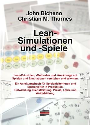 Bicheno/Thurnes: Lean-Simulationen und -Spiele