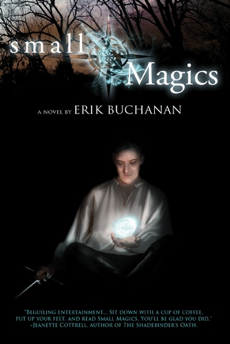 Small Magics by Erik Buchanan