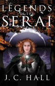 Legends of the Serai by J.C. Hall