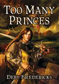Too Many Princes by Deby Fredericks