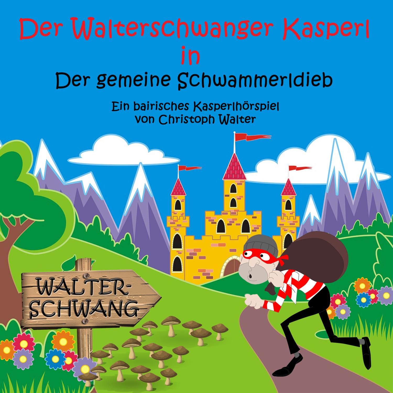 """Der Walterschwanger Kasperl - """"Der gemeine Schwammerldieb"""" CD im Digipack"""