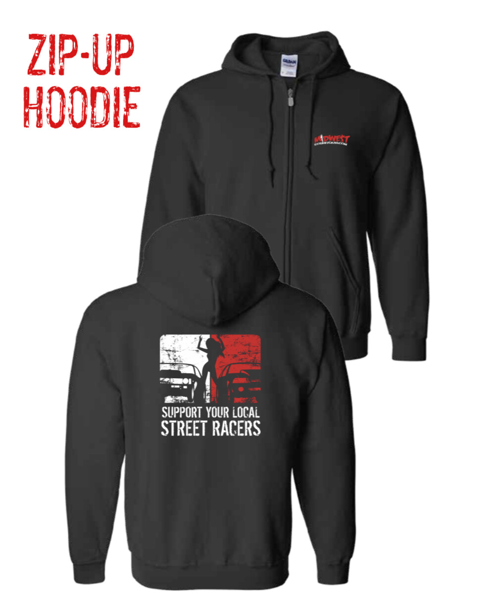 Support Your Local Street Racers Zip-Up Hoodie