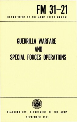 GUERILLA WARFARE MANUAL FM 31-21