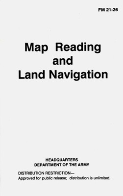 MAP READING AND LAND NAV MANUAL FM 21-26