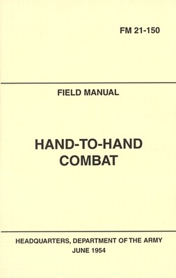 HAND TO HAND COMBAT MANUAL FM 21-150
