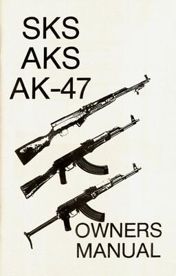 SKS, AK-47, AKS OWNERS MANUAL