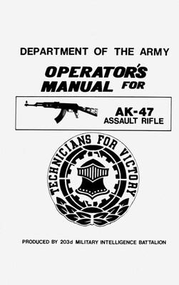 OPERATORS MANUAL FOR AK-47 RIFLE