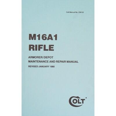 M16A1 RIFLE MAINTENANCE AND REPAIR MANUAL