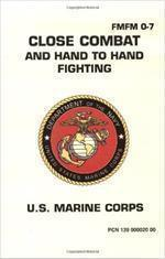 CLOSE COMBAT AND HAND TO HAND FIGHTING FM FM 0-7 U.S MARINE CORPS