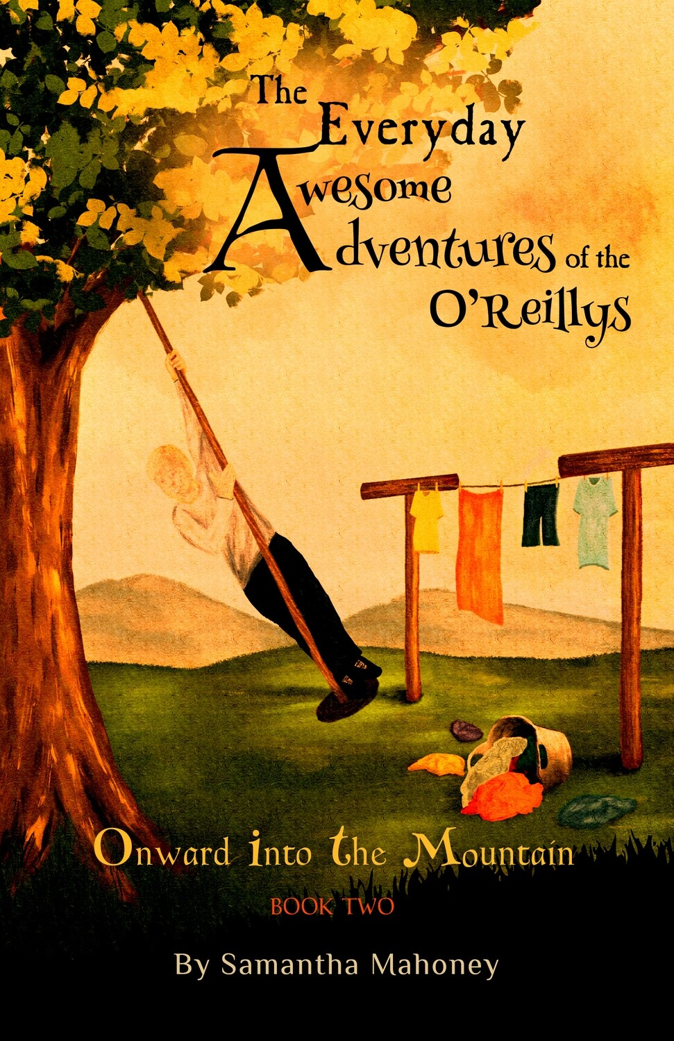 The Everyday Awesome Adventures of the O'Reillys (Book Two)