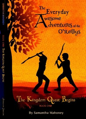 The Everyday Awesome Adventures of the O'Reillys (Book One)