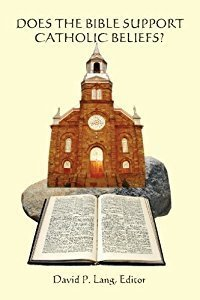 Does the Bible Support Catholic Beliefs