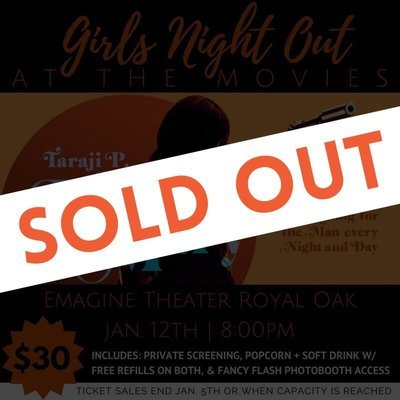 SOLD OUT: Girls Night Out at the Movies: Proud Mary