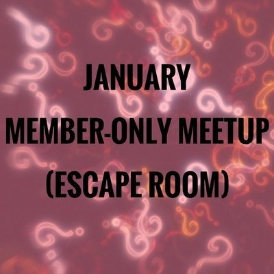 January Member Only Meetup (RSVP)