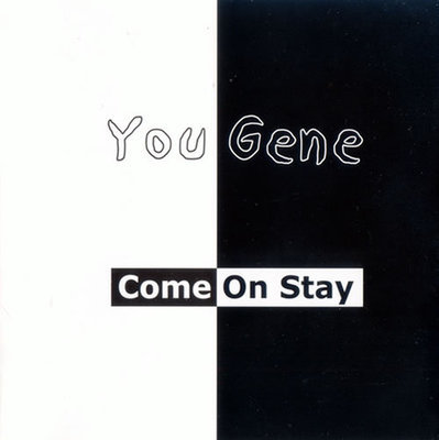 COME ON STAY - YOU GENE