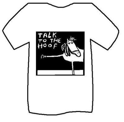 Talk to the Hoof T- Shirt
