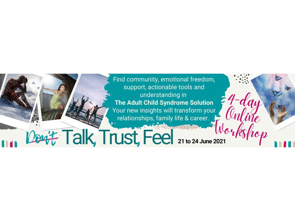 Adult Child Talk Trust Feel Workshop Summit Lifetime Access