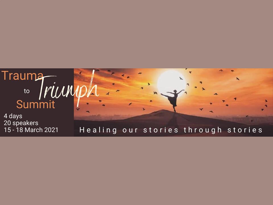 Trauma To Triumph Summit