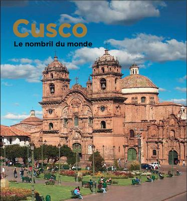 Cusco. Le nombril du monde