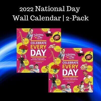 2 Pack | Pre-Order 2022 Official Celebrate Every Day® National Day Wall Calendar and get the 2021 shipped ASAP for FREE!