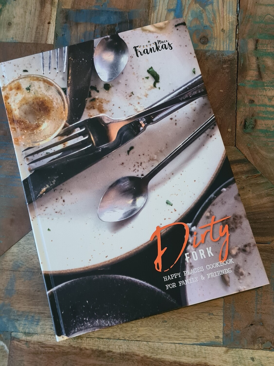 DIRTY FORK - Happy Places Cookbook für Family & Friends
