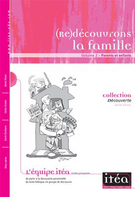 (Re)découvrons la famille Volume 2– Parents et enfants