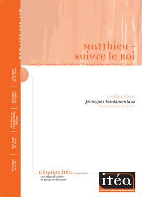 Matthieu (2e partie)– Suivre le Roi