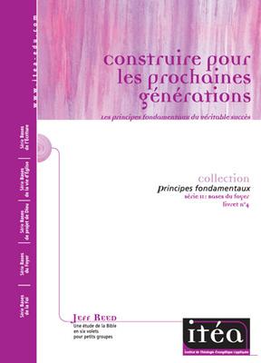 Construire pour les prochaines générations (Vol. 4)