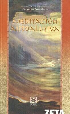 Jacobo Grinberg-Zylberbaum : Meditacion Autoalusiva