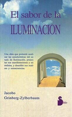 Jacobo Grinberg-Zylberbaum :El Sabor De La Iluminaciòn