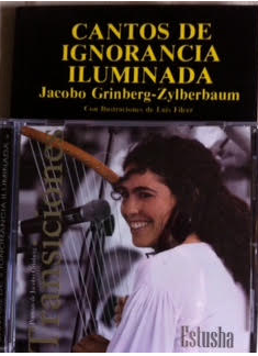 Jacobo Grinberg-Zylberbaum : Cantos De Ignorancia Iluminada y Cd Transiciones Estusha Grinberg