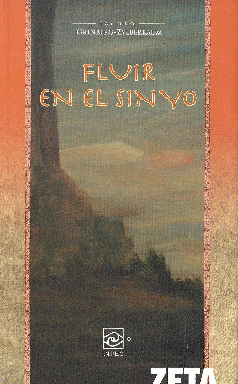 Jacobo Grinberg-Zylberbaum : Fluir En El Sin Yo