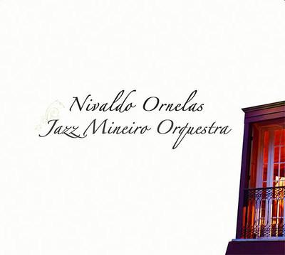 CD Nivaldo Ornelas & Jazz Mineiro Orquestra
