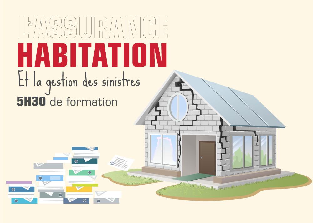 L'assurance Habitation et la Gestion des Sinistres