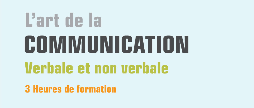 L'art de la communication verbale et non verbale