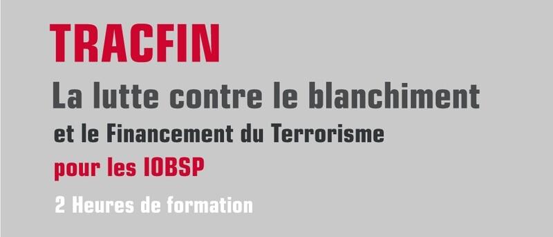 La lutte contre le blanchiment et le financement du terrorisme et TRACFIN- IOBSP